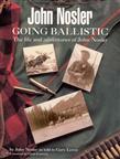 John Nosler Going Ballistic